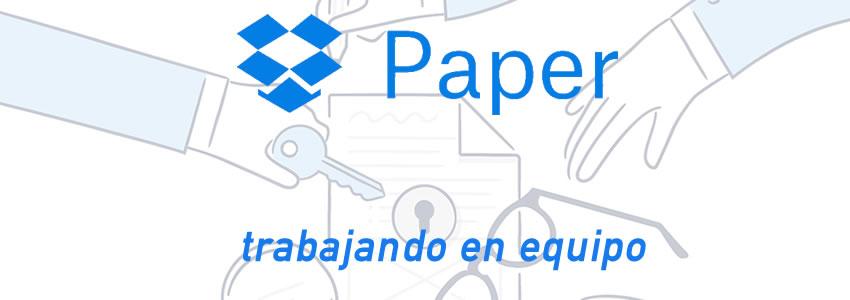 5 herramientas de Dropbox Paper para trabajar en equipo