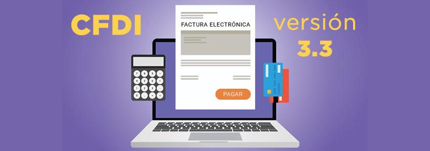 ¿Cómo hacer el cambio a la Facturación Electrónica CFDI 3.3?