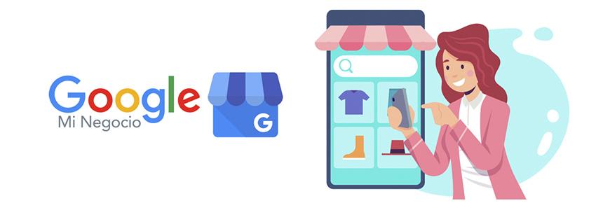 Google Mi Negocio, ¿por qué debes tener esta presencia digital?